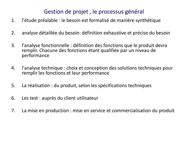 Gestion de projet , le processus général