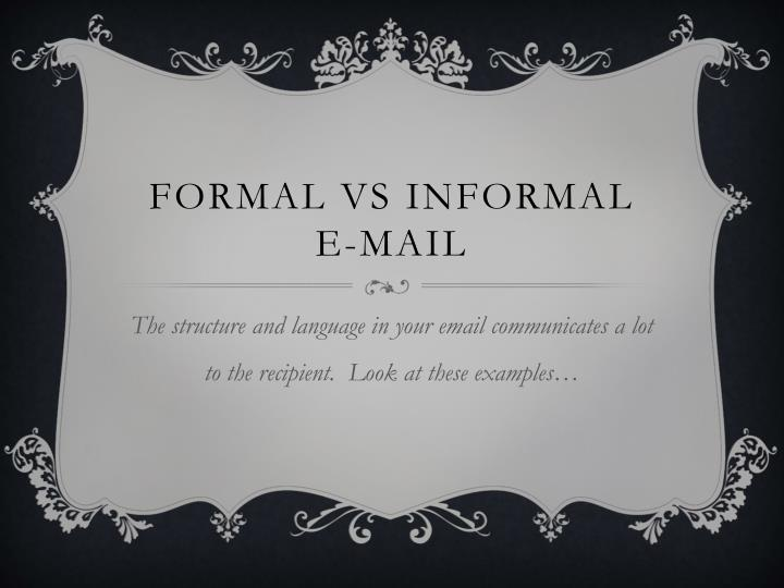Formal vs informal e mail
