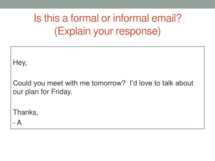 Is this a formal or informal email?