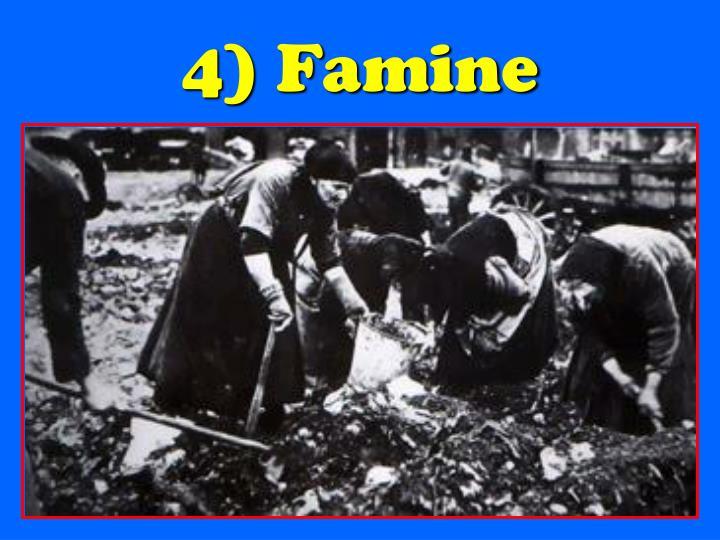4) Famine