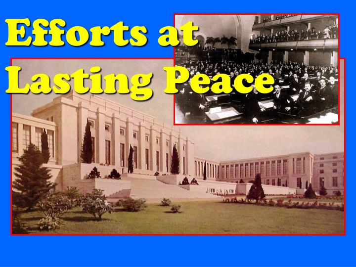 Efforts at Lasting Peace
