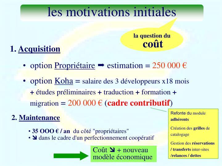 les motivations initiales