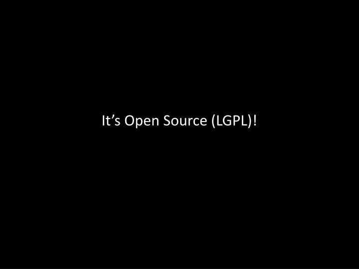 It's Open Source (LGPL)!