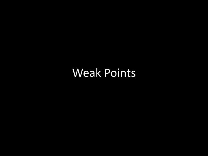 Weak Points