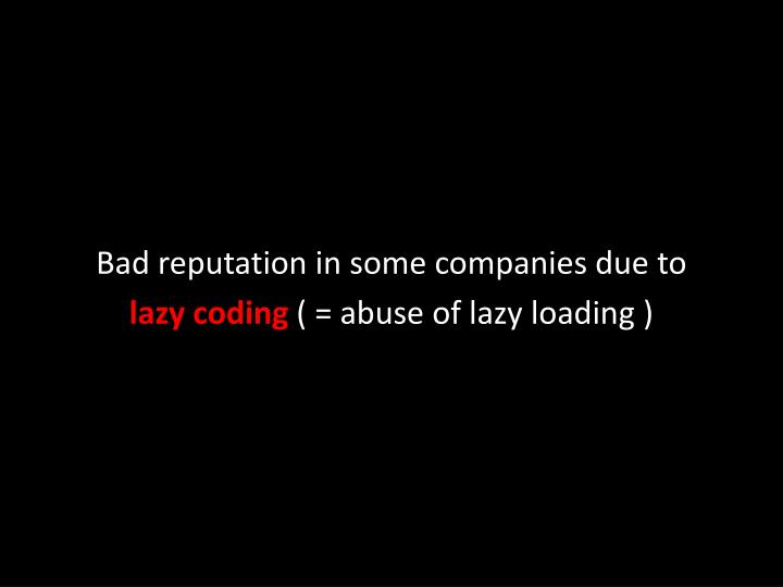 Bad reputation in some companies due to