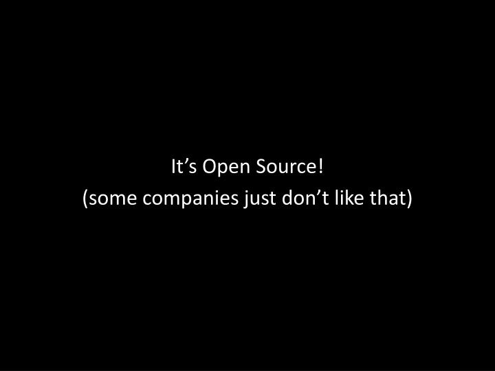 It's Open Source!