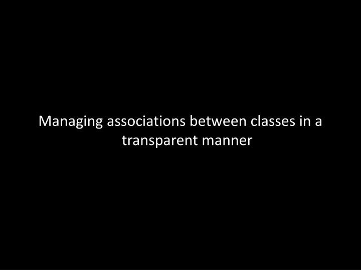 Managing associations between classes
