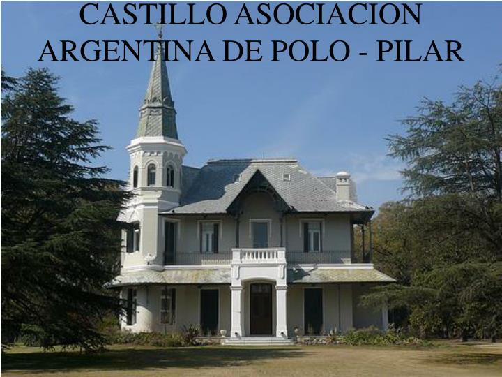 CASTILLO ASOCIACION ARGENTINA DE POLO - PILAR