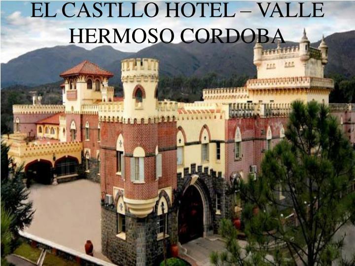 EL CASTLLO HOTEL – VALLE HERMOSO CORDOBA