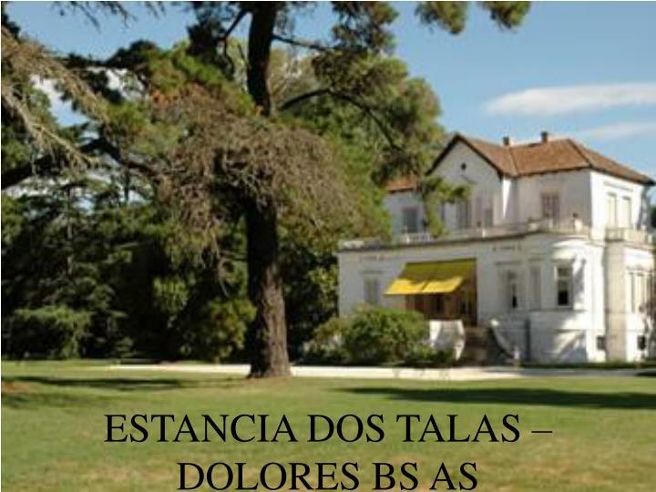 ESTANCIA DOS TALAS – DOLORES BS AS