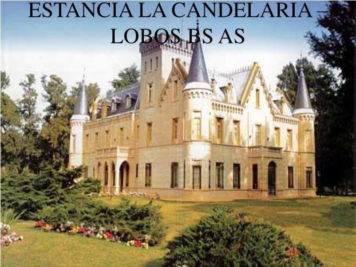 ESTANCIA LA CANDELARIA – LOBOS BS AS