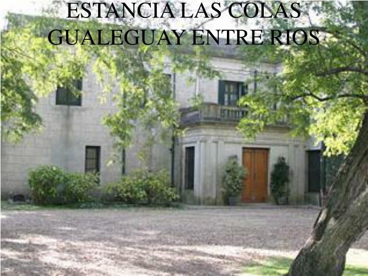 ESTANCIA LAS COLAS GUALEGUAY ENTRE RIOS