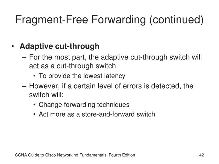 Fragment-Free Forwarding (continued)