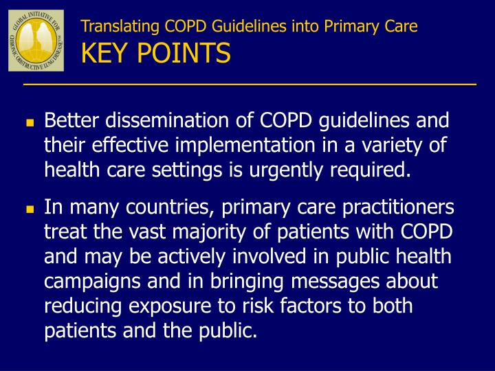 Better dissemination of COPD guidelines and their effective implementation in a variety of health care settings is urgently required.