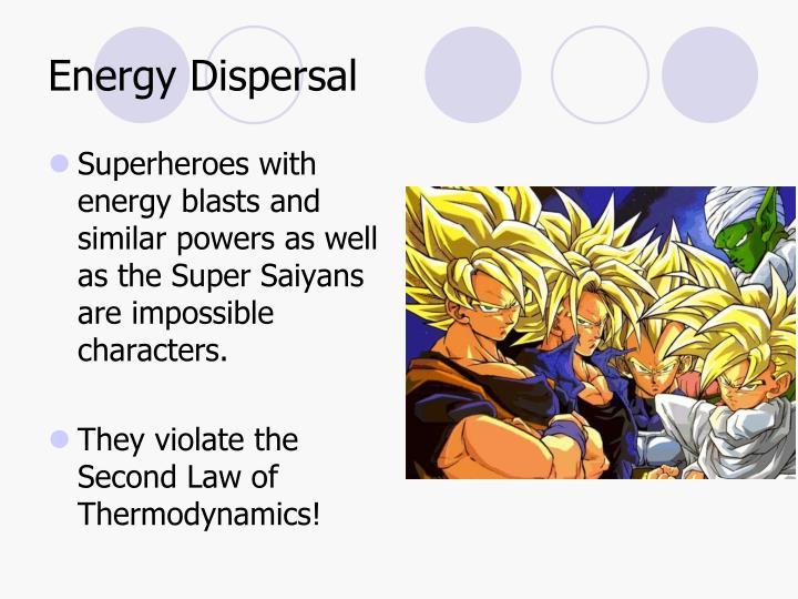 Energy Dispersal