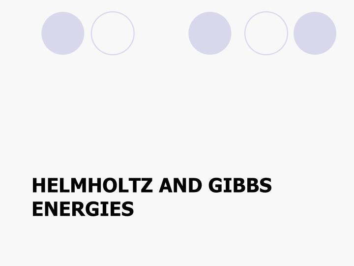 Helmholtz and Gibbs Energies