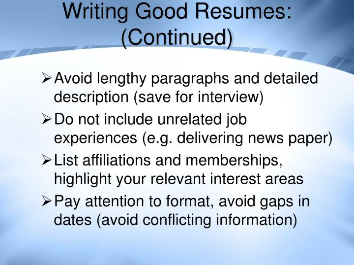 Writing Good Resumes: (Continued)