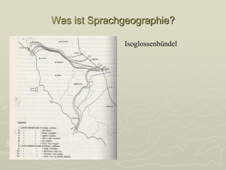 Was ist Sprachgeographie?