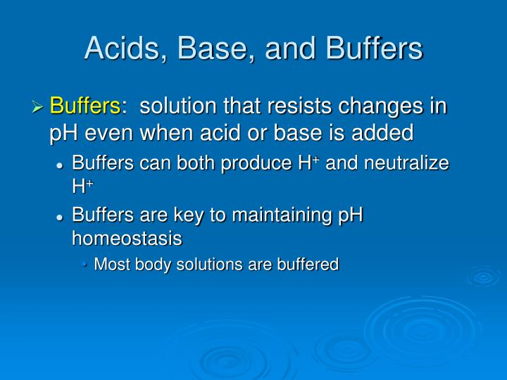 Acids, Base, and Buffers