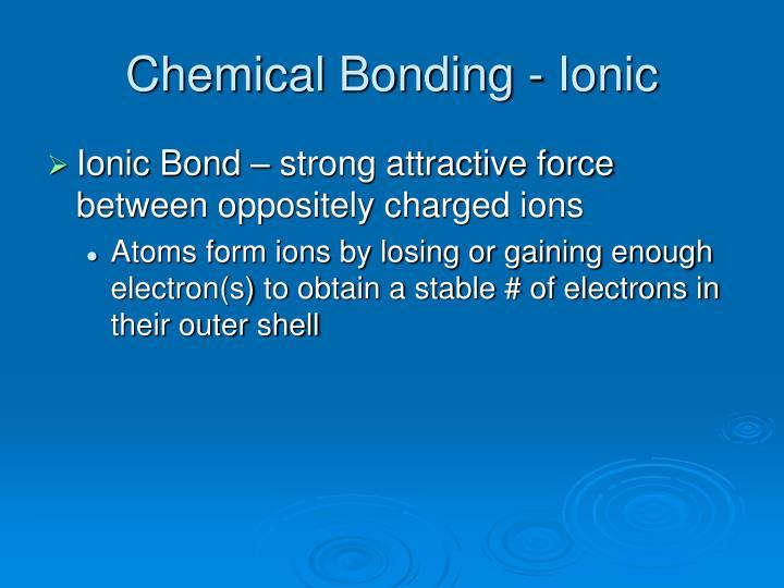 Chemical Bonding - Ionic