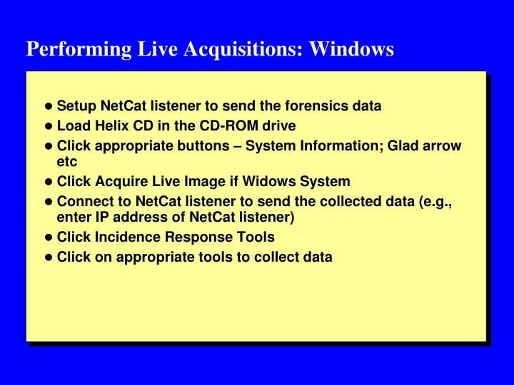 Performing Live Acquisitions: Windows
