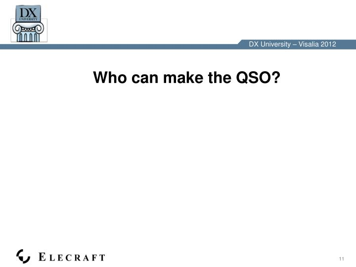 Who can make the QSO?