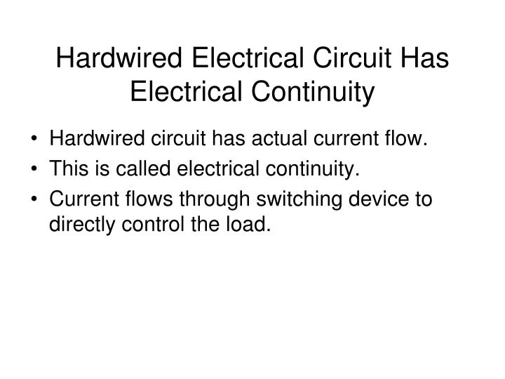 Hardwired electrical circuit has electrical continuity