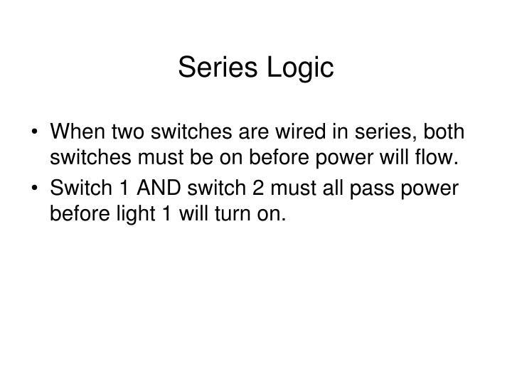 Series Logic