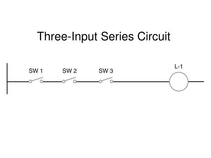Three-Input Series Circuit