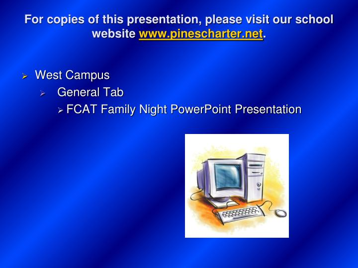 For copies of this presentation, please visit our school website