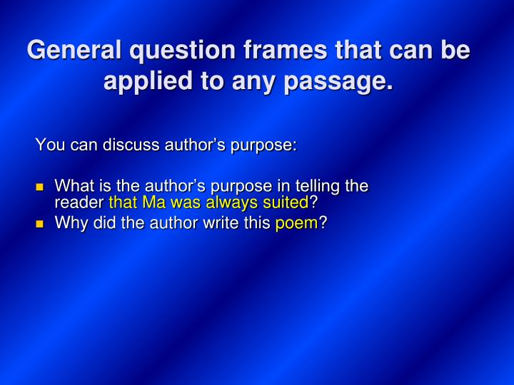 General question frames that can be applied to any passage.
