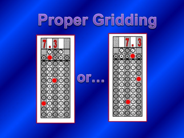 Proper Gridding