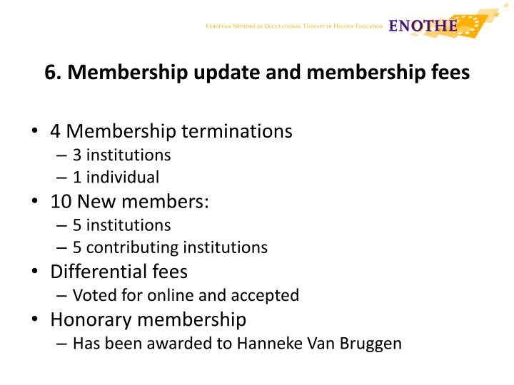 6. Membership update and membership fees