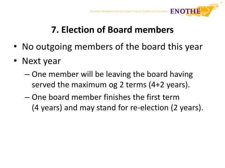 7. Election of Board members