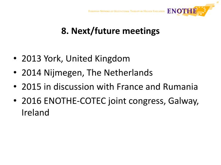 8. Next/future meetings