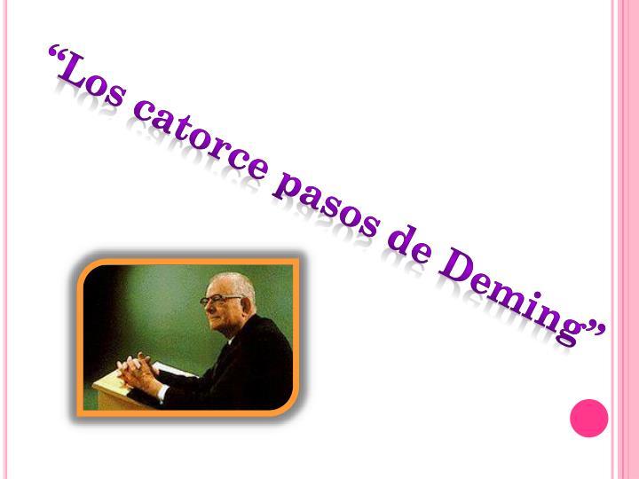 """""""Los catorce pasos de Deming"""""""