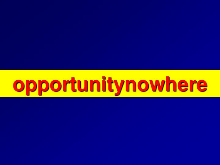 Opportunitynowhere