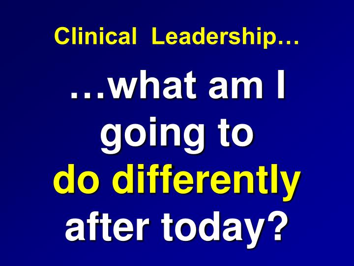 Clinical  Leadership…