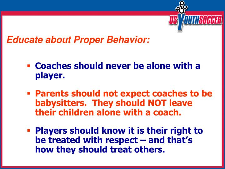 Educate about Proper Behavior:
