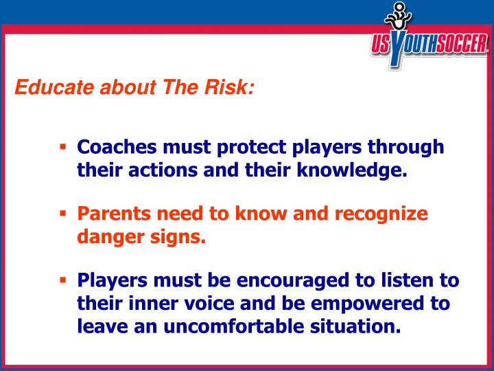 Educate about The Risk: