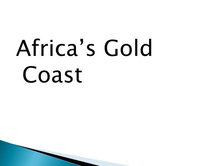 Africa's Gold Coast