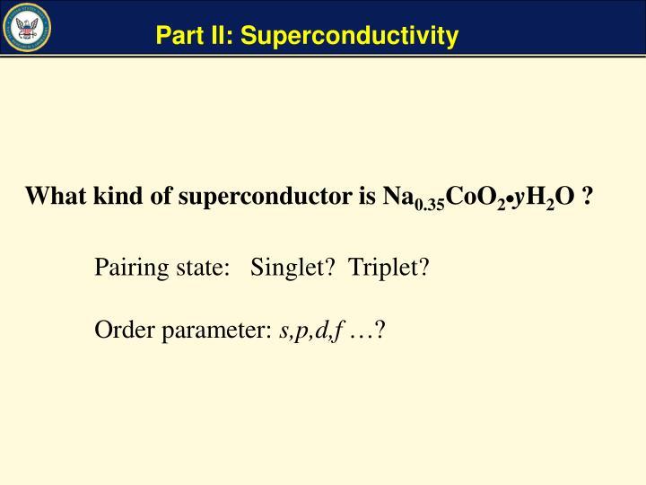 Part II: Superconductivity