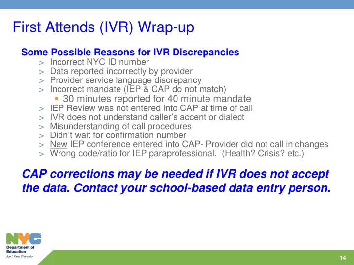 First Attends (IVR) Wrap-up