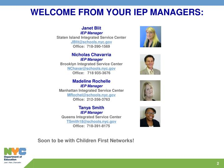 WELCOME FROM YOUR IEP MANAGERS: