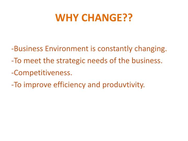 WHY CHANGE??