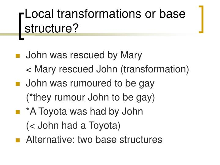Local transformations or base structure?