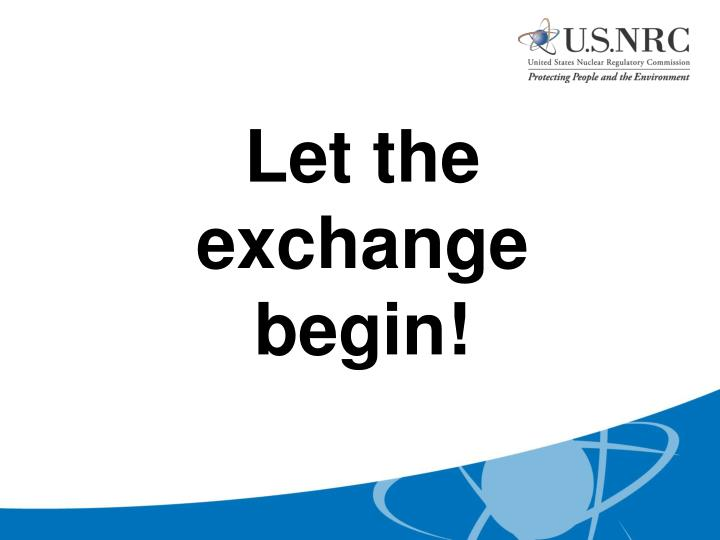 Let the exchange begin!