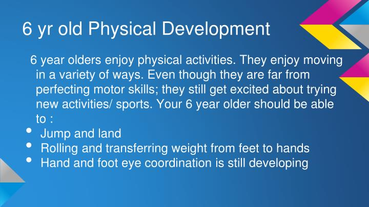 6 yr old Physical Development
