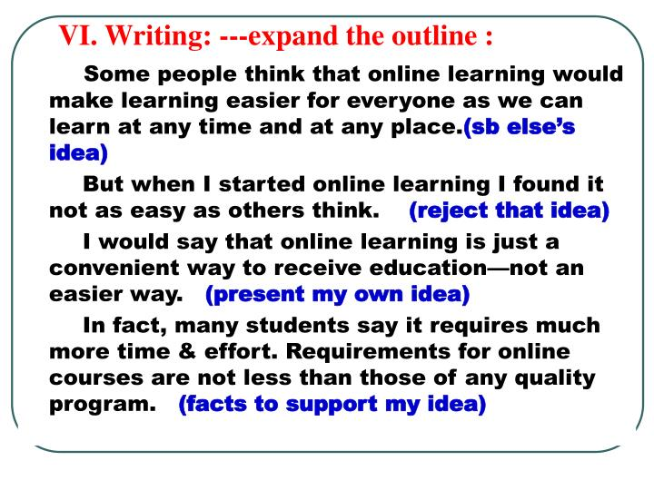 VI. Writing: ---expand the outline :