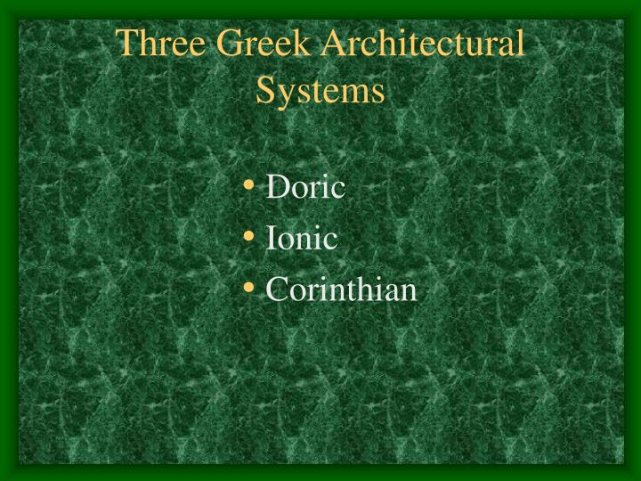 Three Greek Architectural Systems